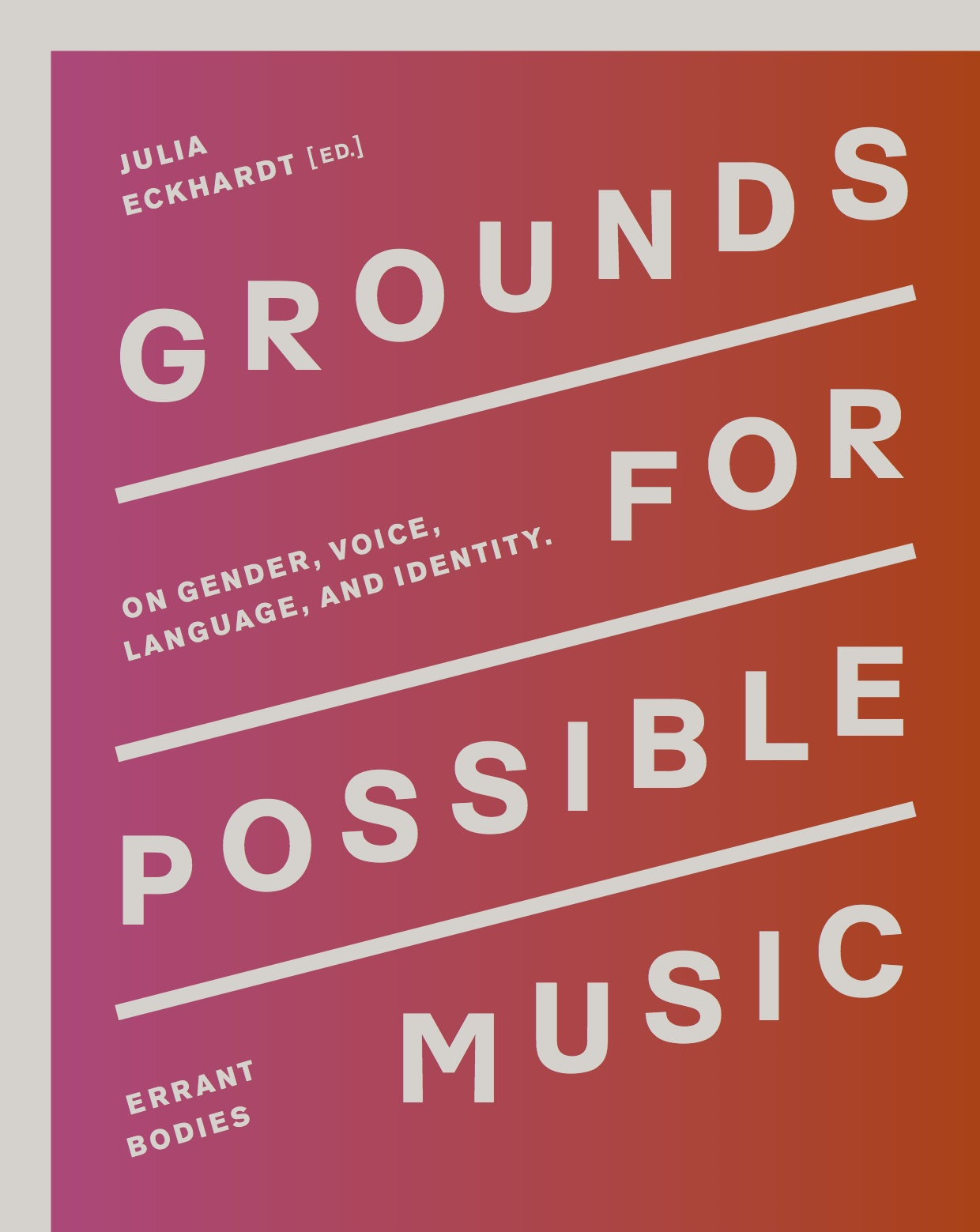 Grounds for possible music, Errant Bodies